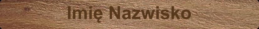 Płytka drewniana PD z grawerem nazwiska